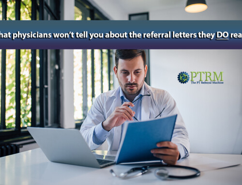 How To Make Physician Letters Actually Generate Physical Therapy Referrals